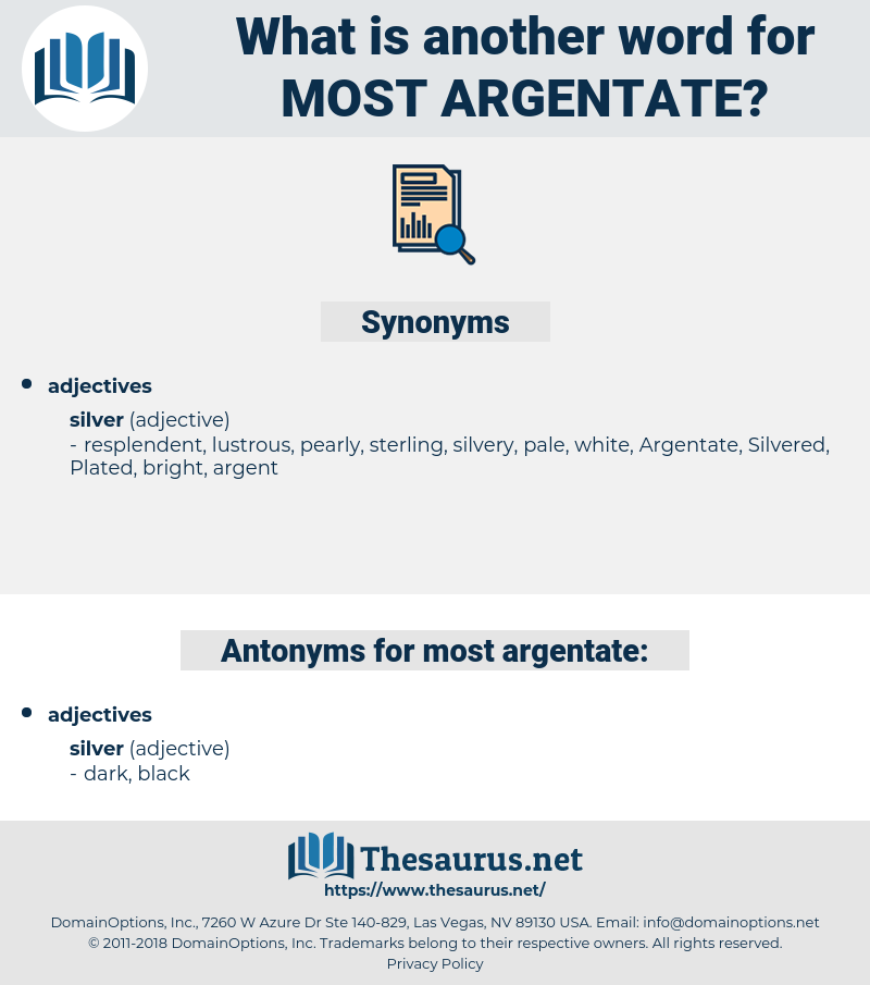 most argentate, synonym most argentate, another word for most argentate, words like most argentate, thesaurus most argentate