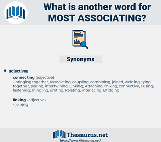 most associating, synonym most associating, another word for most associating, words like most associating, thesaurus most associating