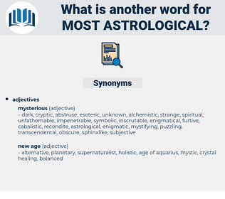 most astrological, synonym most astrological, another word for most astrological, words like most astrological, thesaurus most astrological