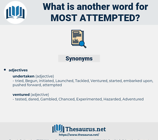 most attempted, synonym most attempted, another word for most attempted, words like most attempted, thesaurus most attempted