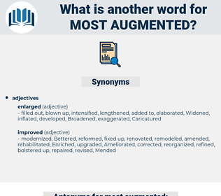 most augmented, synonym most augmented, another word for most augmented, words like most augmented, thesaurus most augmented