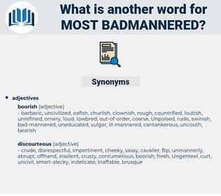 most badmannered, synonym most badmannered, another word for most badmannered, words like most badmannered, thesaurus most badmannered