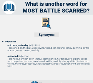 most battle scarred, synonym most battle scarred, another word for most battle scarred, words like most battle scarred, thesaurus most battle scarred