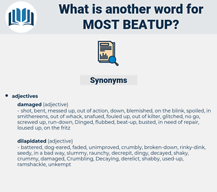 most beatup, synonym most beatup, another word for most beatup, words like most beatup, thesaurus most beatup