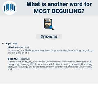 most beguiling, synonym most beguiling, another word for most beguiling, words like most beguiling, thesaurus most beguiling