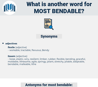 most bendable, synonym most bendable, another word for most bendable, words like most bendable, thesaurus most bendable