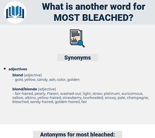 most bleached, synonym most bleached, another word for most bleached, words like most bleached, thesaurus most bleached