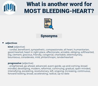 most bleeding-heart, synonym most bleeding-heart, another word for most bleeding-heart, words like most bleeding-heart, thesaurus most bleeding-heart