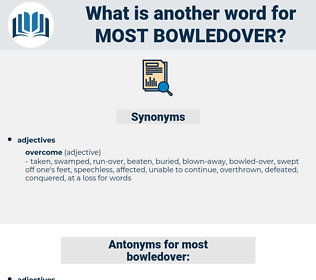 most bowledover, synonym most bowledover, another word for most bowledover, words like most bowledover, thesaurus most bowledover