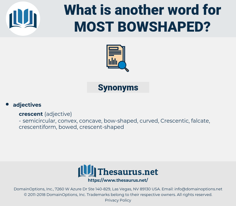 most bowshaped, synonym most bowshaped, another word for most bowshaped, words like most bowshaped, thesaurus most bowshaped