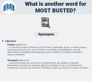 most busted, synonym most busted, another word for most busted, words like most busted, thesaurus most busted