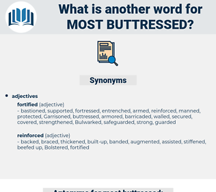 most buttressed, synonym most buttressed, another word for most buttressed, words like most buttressed, thesaurus most buttressed