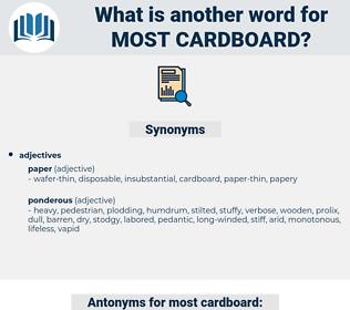 most cardboard, synonym most cardboard, another word for most cardboard, words like most cardboard, thesaurus most cardboard