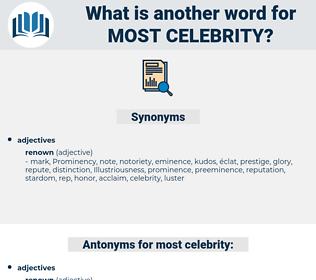 most celebrity, synonym most celebrity, another word for most celebrity, words like most celebrity, thesaurus most celebrity