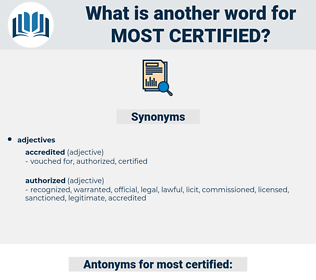 most certified, synonym most certified, another word for most certified, words like most certified, thesaurus most certified
