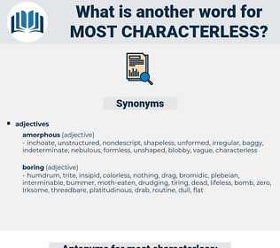 most characterless, synonym most characterless, another word for most characterless, words like most characterless, thesaurus most characterless
