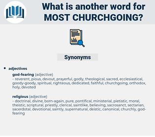 most churchgoing, synonym most churchgoing, another word for most churchgoing, words like most churchgoing, thesaurus most churchgoing