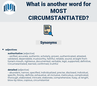 most circumstantiated, synonym most circumstantiated, another word for most circumstantiated, words like most circumstantiated, thesaurus most circumstantiated