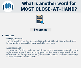 most close at hand, synonym most close at hand, another word for most close at hand, words like most close at hand, thesaurus most close at hand