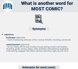 most comic, synonym most comic, another word for most comic, words like most comic, thesaurus most comic