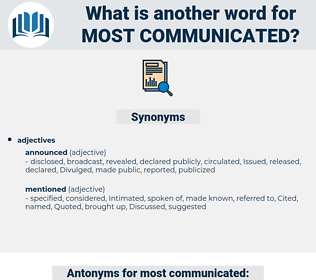 most communicated, synonym most communicated, another word for most communicated, words like most communicated, thesaurus most communicated