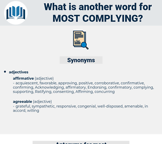 most complying, synonym most complying, another word for most complying, words like most complying, thesaurus most complying