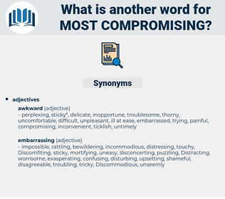 most compromising, synonym most compromising, another word for most compromising, words like most compromising, thesaurus most compromising