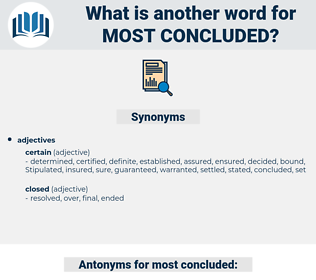most concluded, synonym most concluded, another word for most concluded, words like most concluded, thesaurus most concluded