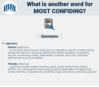 most confiding, synonym most confiding, another word for most confiding, words like most confiding, thesaurus most confiding