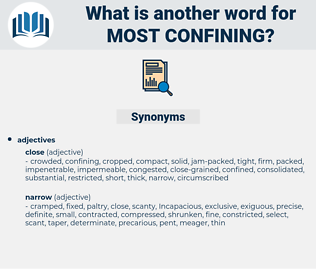 most confining, synonym most confining, another word for most confining, words like most confining, thesaurus most confining