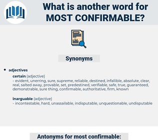 most confirmable, synonym most confirmable, another word for most confirmable, words like most confirmable, thesaurus most confirmable