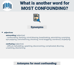 most confounding, synonym most confounding, another word for most confounding, words like most confounding, thesaurus most confounding