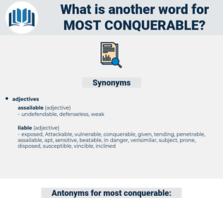 most conquerable, synonym most conquerable, another word for most conquerable, words like most conquerable, thesaurus most conquerable