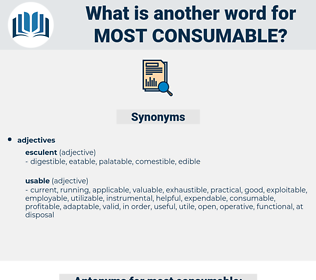 most consumable, synonym most consumable, another word for most consumable, words like most consumable, thesaurus most consumable