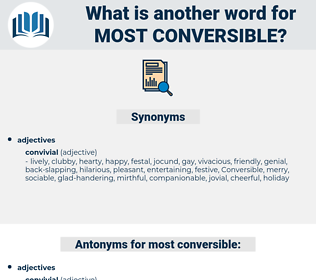 most conversible, synonym most conversible, another word for most conversible, words like most conversible, thesaurus most conversible