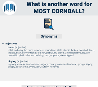 most cornball, synonym most cornball, another word for most cornball, words like most cornball, thesaurus most cornball