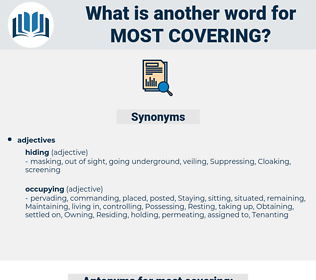 most covering, synonym most covering, another word for most covering, words like most covering, thesaurus most covering