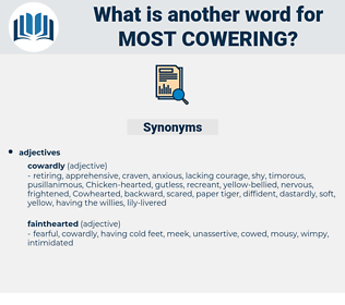 most cowering, synonym most cowering, another word for most cowering, words like most cowering, thesaurus most cowering