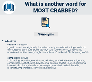 most crabbed, synonym most crabbed, another word for most crabbed, words like most crabbed, thesaurus most crabbed