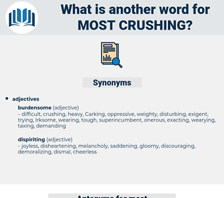 most crushing, synonym most crushing, another word for most crushing, words like most crushing, thesaurus most crushing