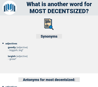 most decentsized, synonym most decentsized, another word for most decentsized, words like most decentsized, thesaurus most decentsized