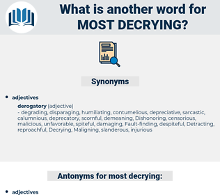 most decrying, synonym most decrying, another word for most decrying, words like most decrying, thesaurus most decrying