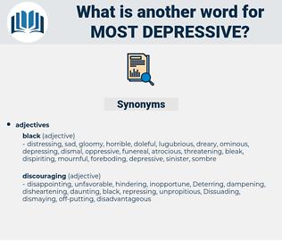 most depressive, synonym most depressive, another word for most depressive, words like most depressive, thesaurus most depressive
