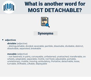 most detachable, synonym most detachable, another word for most detachable, words like most detachable, thesaurus most detachable