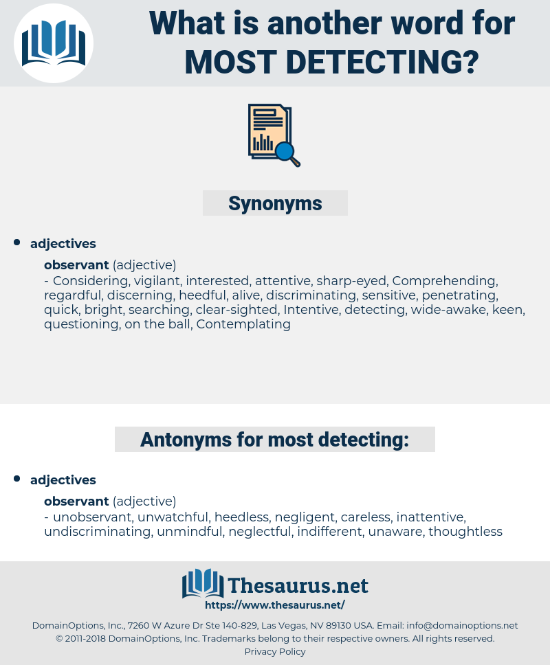 most detecting, synonym most detecting, another word for most detecting, words like most detecting, thesaurus most detecting