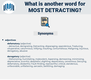 most detracting, synonym most detracting, another word for most detracting, words like most detracting, thesaurus most detracting