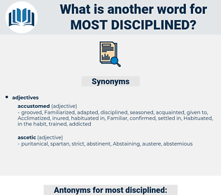 most disciplined, synonym most disciplined, another word for most disciplined, words like most disciplined, thesaurus most disciplined