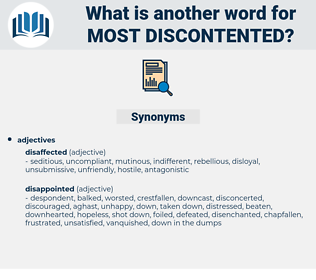 most discontented, synonym most discontented, another word for most discontented, words like most discontented, thesaurus most discontented