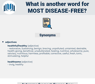 most disease free, synonym most disease free, another word for most disease free, words like most disease free, thesaurus most disease free