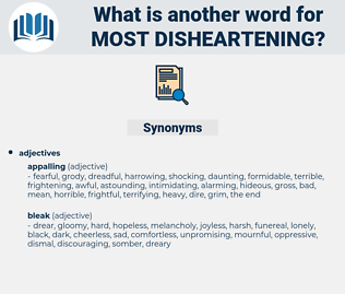 most disheartening, synonym most disheartening, another word for most disheartening, words like most disheartening, thesaurus most disheartening